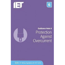 Guidance Note 6: Protection Against Overcurrent by The Institution of Engineering and Technology, 9781785614613