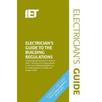 Electrician's Guide to the Building Regulations by The Institution of Engineering and Technology, 9781785614682