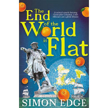 The End of the World Is Flat by Simon Edge, 9781785632402