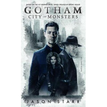 Gotham: City of Monsters by Jason Starr, 9781785651472