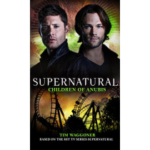 Supernatural - Children of Anubis by Tim Waggoner, 9781785653261