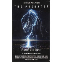 Predator: Hunters and Hunted Official Movie Prequel by James A. Moore, 9781785654268