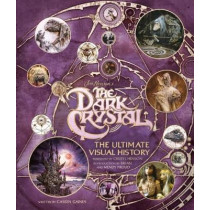 The Dark Crystal the Ultimate Visual History by Caseen Gaines, 9781785655920