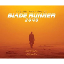 The Art and Soul of Blade Runner 2049 by Tanya Lapointe, 9781785657580