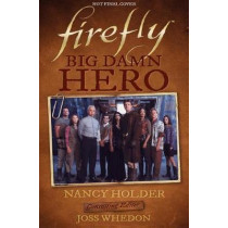 Firefly - Big Damn Hero by Nancy Holder, 9781785658266