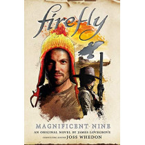 Firefly - The Magnificent Nine by James Lovegrove, 9781785658297