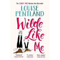 Wilde Like Me: Fall in love with the book everyone's talking about by Louise Pentland, 9781785763038
