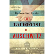 The Tattooist of Auschwitz: the heart-breaking and unforgettable international bestseller by Heather Morris, 9781785763670