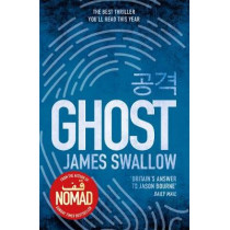 Ghost: The gripping new thriller from the Sunday Times bestselling author of NOMAD by James Swallow, 9781785763779