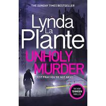 Unholy Murder by Lynda La Plante, 9781785765421