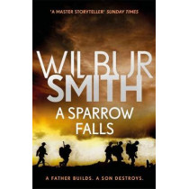 A Sparrow Falls: The Courtney Series 3 by Wilbur Smith, 9781785766732