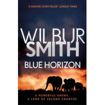 Blue Horizon: The Courtney Series 11 by Wilbur Smith, 9781785766770