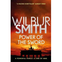 Power of the Sword: The Courtney Series 5 by Wilbur Smith, 9781785766862