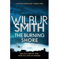 The Burning Shore: The Courtney Series 4 by Wilbur Smith, 9781785766916