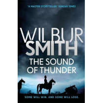 The Sound of Thunder: The Courtney Series 2 by Wilbur Smith, 9781785766985