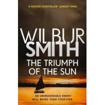 The Triumph of the Sun: The Courtney Series 12 by Wilbur Smith, 9781785767005