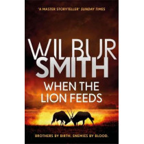 When the Lion Feeds: The Courtney Series 1 by Wilbur Smith, 9781785767043