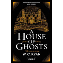 A House of Ghosts: The perfect ghostly golden age mystery by W. C. Ryan, 9781785767111