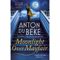 Moonlight Over Mayfair: Shortlisted for the Historical Romantic Novel Award by Anton Du Beke, 9781785767838