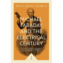 Michael Faraday and the Electrical Century (Icon Science) by Iwan Morus, 9781785782671