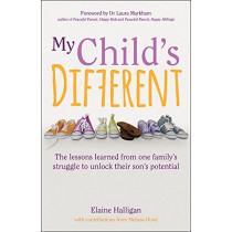 My Child's Different: The lessons learned from one family's struggle to unlock their son's potential by Elaine Halligan, 9781785833281