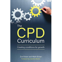 The CPD Curriculum: Creating conditions for growth by Zoe Enser, 9781785835698