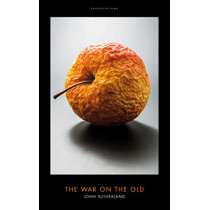 The War on The Old by John Sutherland, 9781785901713
