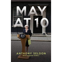 May at 10 by Anthony Seldon, 9781785905179