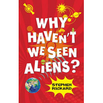 Why Haven't We Seen Aliens (HB), 9781785916946