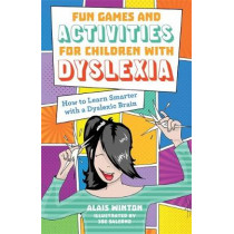 Fun Games and Activities for Children with Dyslexia: How to Learn Smarter with a Dyslexic Brain by Alais Winton, 9781785922923
