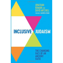 Inclusive Judaism: The Changing Face of an Ancient Faith by Jonathan Romain, 9781785925443