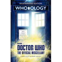 Doctor Who: Who-ology: Regenerated Edition by Cavan Scott, 9781785943027