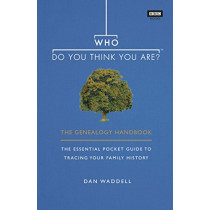 Who Do You Think You Are?: The Genealogy Handbook by Dan Waddell, 9781785943423