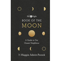 The Sky at Night: Book of the Moon - A Guide to Our Closest Neighbour by Maggie Aderin-Pocock, 9781785943515