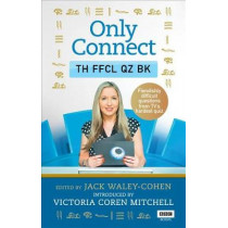 Only Connect: The Official Quiz Book by Jack Waley-Cohen, 9781785943683