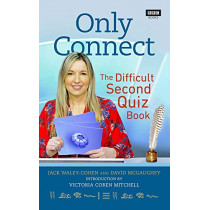 Only Connect: The Difficult Second Quiz Book by Jack Waley-Cohen, 9781785944581