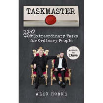 Taskmaster: 220 Extraordinary Tasks for Ordinary People by Alex Horne, 9781785944680