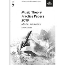 Music Theory Practice Papers 2019 Model Answers, ABRSM Grade 5 by ABRSM, 9781786013774