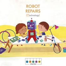 STEAM Stories: Robot Repairs (Technology) by Jonathan Litton, 9781786032805