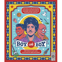 Boy oh Boy: From boys to men, be inspired by 30 coming-of-age stories of sportsmen, artists, politicians, educators and scientists by Cliff Leek, 9781786033291
