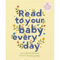 Read to Your Baby Every Day: 30 Classic Nursery Rhymes to Read Aloud by Chloe Giordano, 9781786033376