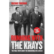 Running with the Krays - The Final Truth About The Krays and the Underworld We Lived In by Freddie Foreman, 9781786062802