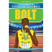 Ultimate Sports Heroes - Usain Bolt: The Fastest Man on Earth by John Murray, 9781786064677