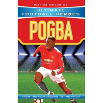 Pogba (Ultimate Football Heroes) - Collect Them All! by Matt Oldfield, 9781786068033