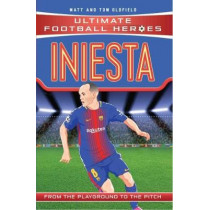 Iniesta (Ultimate Football Heroes) - Collect Them All! by Matt Oldfield, 9781786068040
