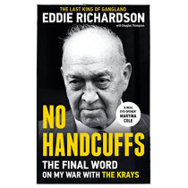 No Handcuffs: The Final Word on My War with The Krays by Eddie Richardson, 9781786068811