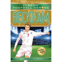 Beckham (Classic Football Heroes - Limited International Edition) by Matt Oldfield, 9781786069214