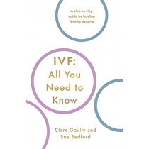 IVF: All You Need To Know by Susan Bedford, 9781786069474