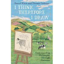 I Think, Therefore I Draw: Understanding Philosophy Through Cartoons by Daniel Klein, 9781786074461