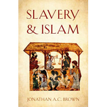 Slavery and Islam by Jonathan A.C. Brown, 9781786076359